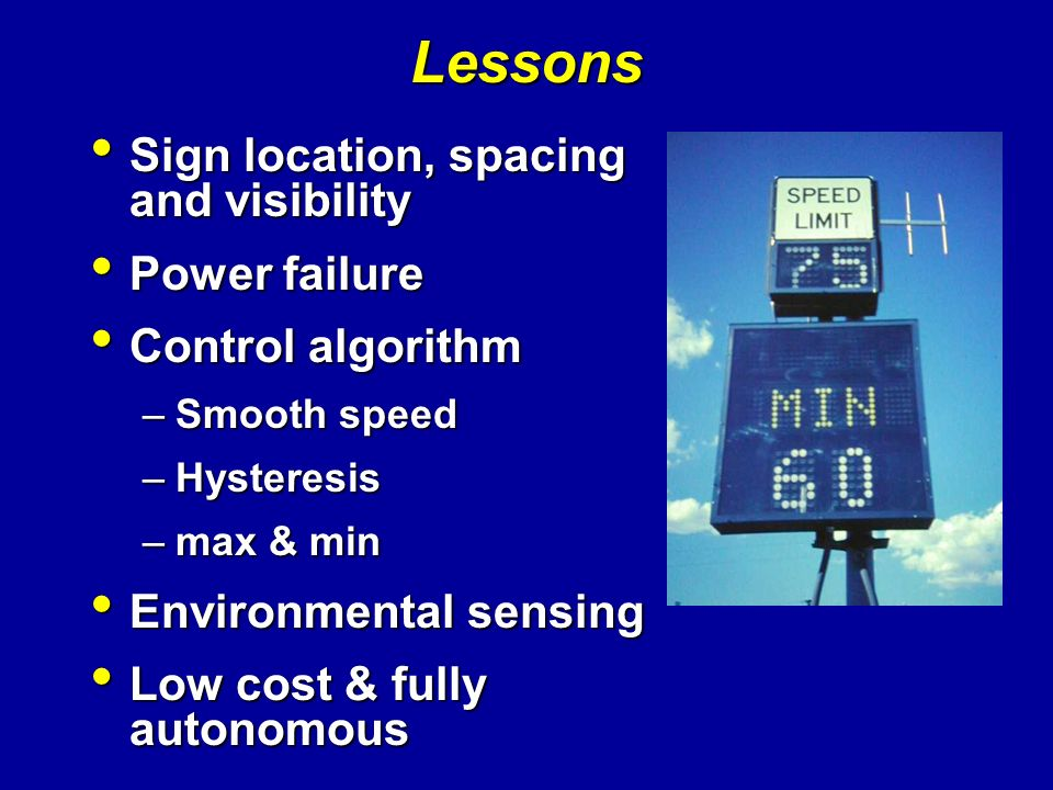 Lessons Sign location, spacing and visibility Power failure