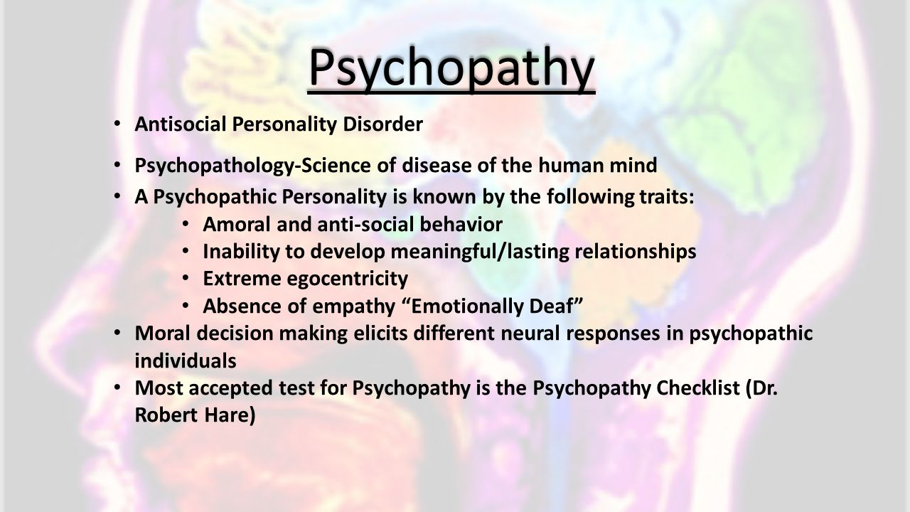 psychopathy and antisocial personality disorder Psychopathy and sociopathy are different cultural labels applied to the diagnosis of antisocial personality disorder up to 3 percent of the population may qualify for a diagnosis of antisocial.