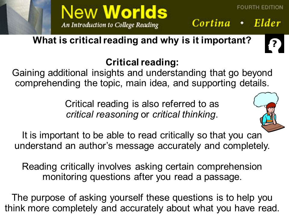 reading and critical thinking questions Critical thinking is an also a crucial component of the beginning reading curriculum (fitzpatick, 1994), as it boosts reading comprehension and story knowledge.