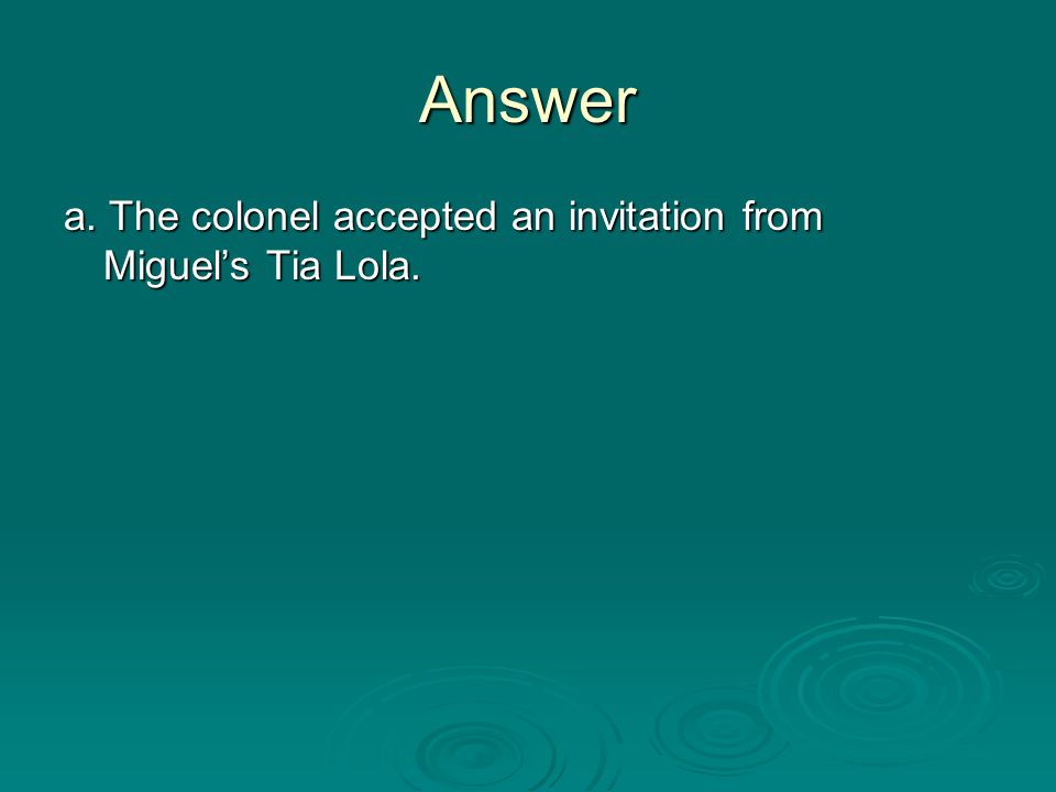 Tia lola quiz ppt video online download the colonel accepted an invitation from miguels tia lola stopboris Gallery