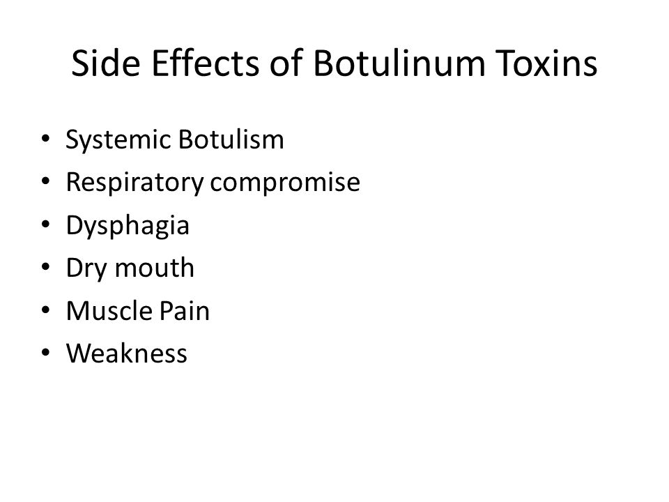botulism benefits and side effects Long-term effects of botulinum toxin on neuromuscular function long-term effects of botulinum toxin injected side in a dose-dependent manner.