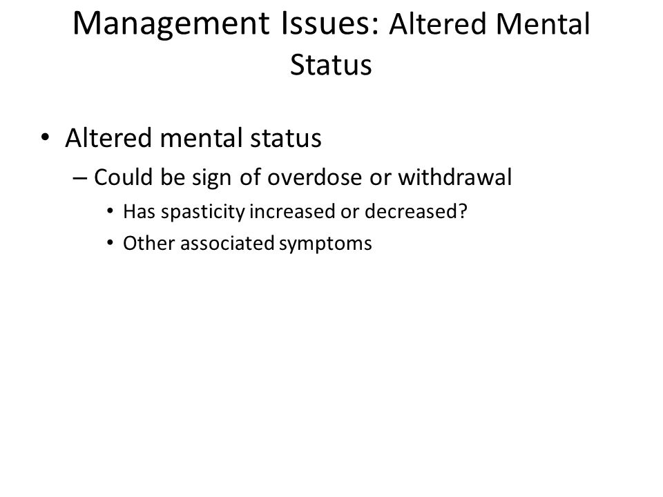 management of patient with altered mental Altered mental status is a common pathological entity in critically ill patients and   the intensive care unit (icu) and, above all, in the neurological critical.