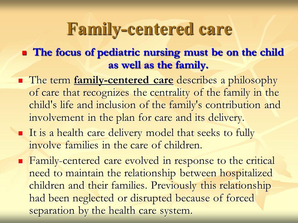 Family-Centered Care: Current Applications and Future Directions in Pediatric Health Care