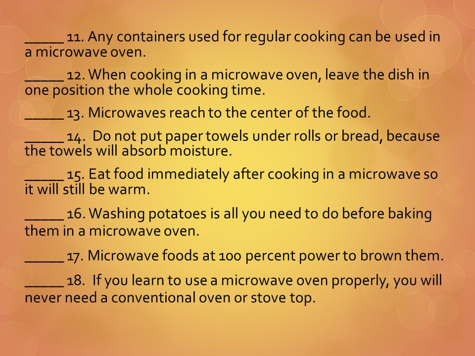 Any Containers Used For Regular Cooking Can Be In A Microwave Oven