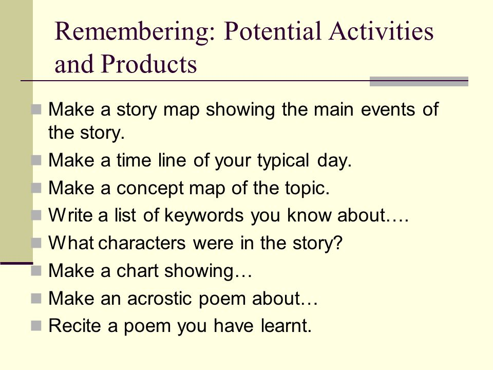 Remembering: Potential Activities and Products