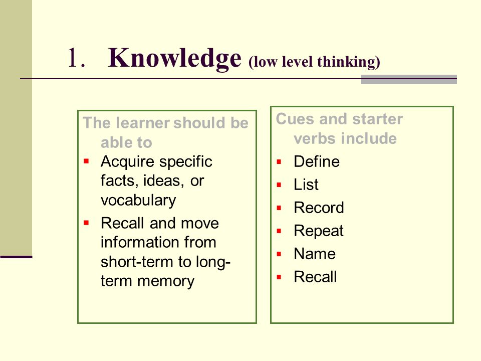 1. Knowledge (low level thinking)