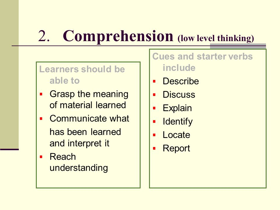 2. Comprehension (low level thinking)