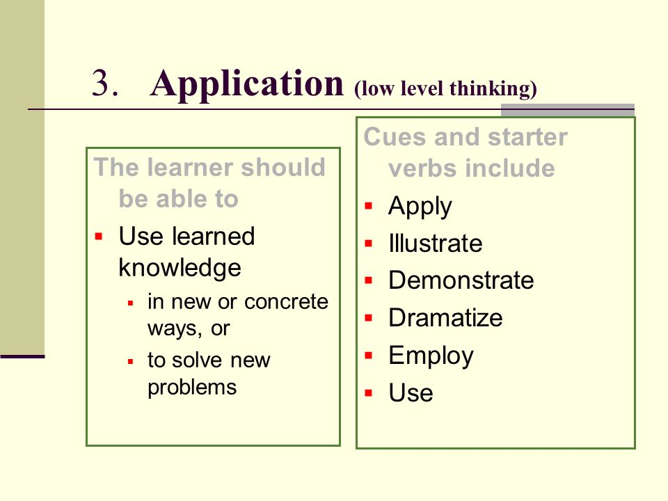 3. Application (low level thinking)
