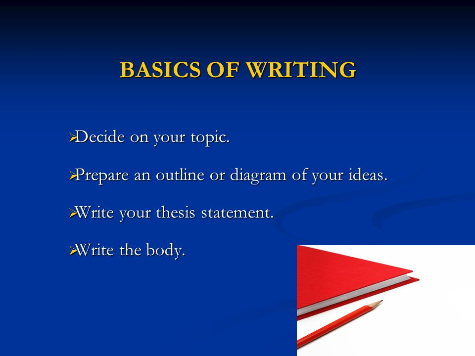 Writing skills ppt video online download basics of writing decide on your topic ccuart Images