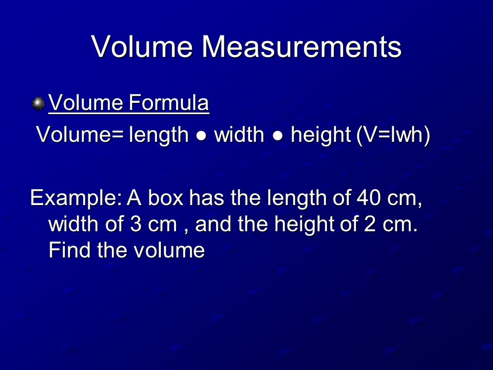 Volume Measurements Volume Formula