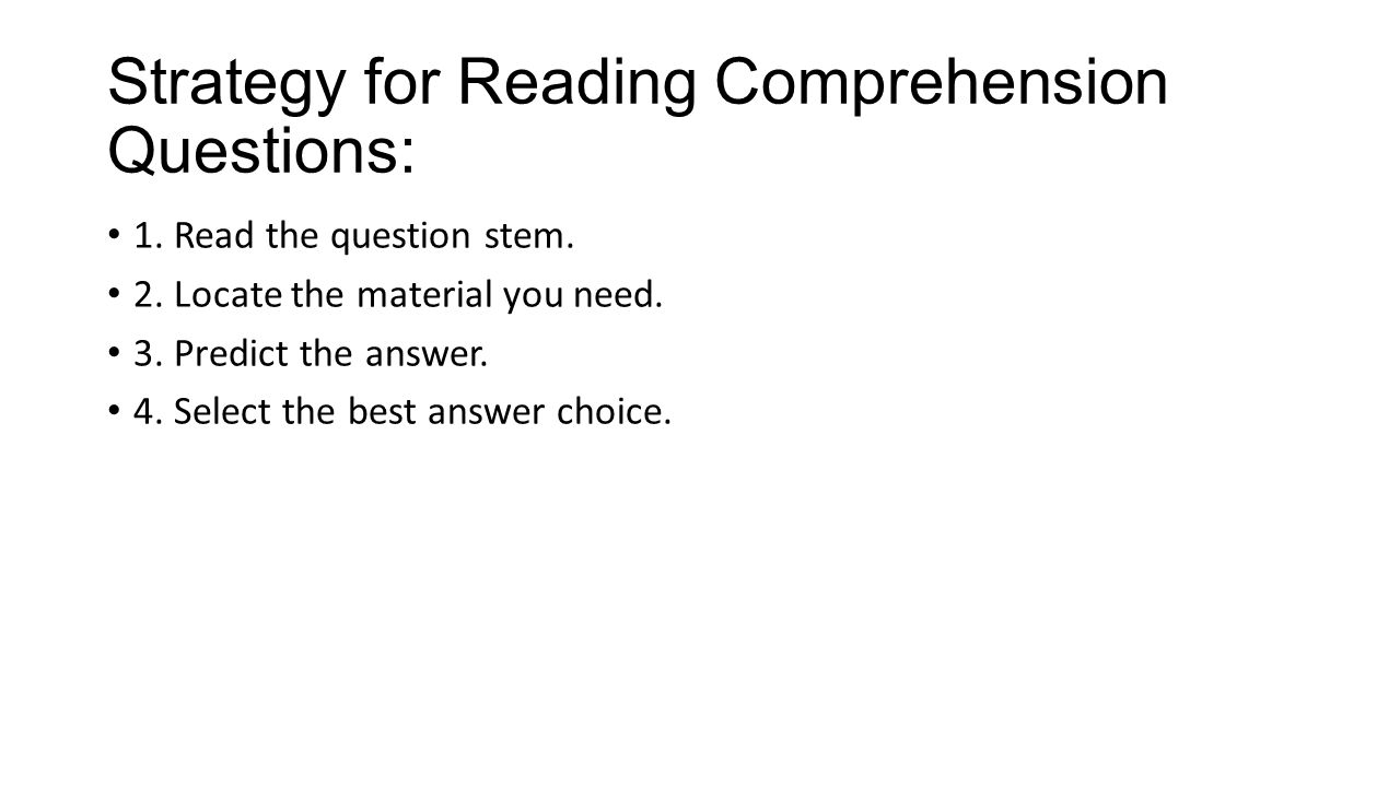 Strategy for Reading Comprehension Questions: