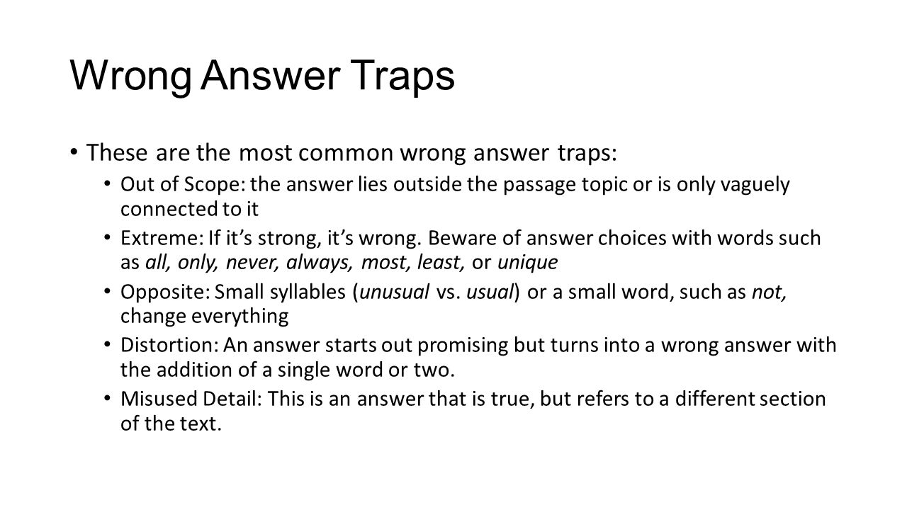 Wrong Answer Traps These are the most common wrong answer traps: