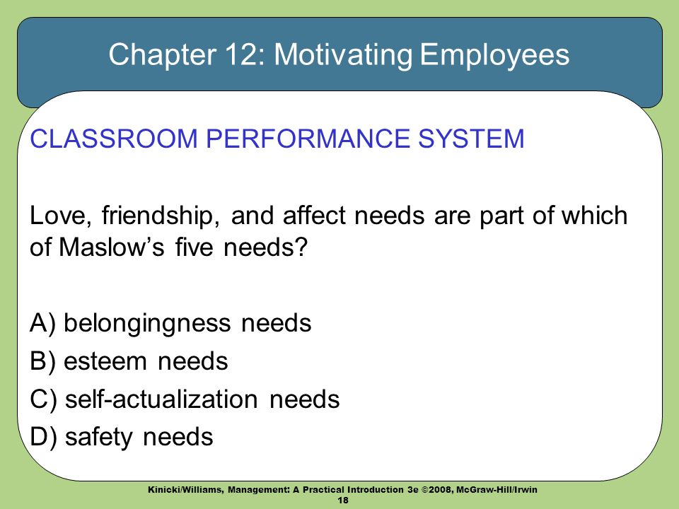 employee motivation implementing mcclelland s three needs Mcclelland's human motivation theory is also known as three needs theory,  acquired needs  you can also use these motivators to craft, or design, the job.
