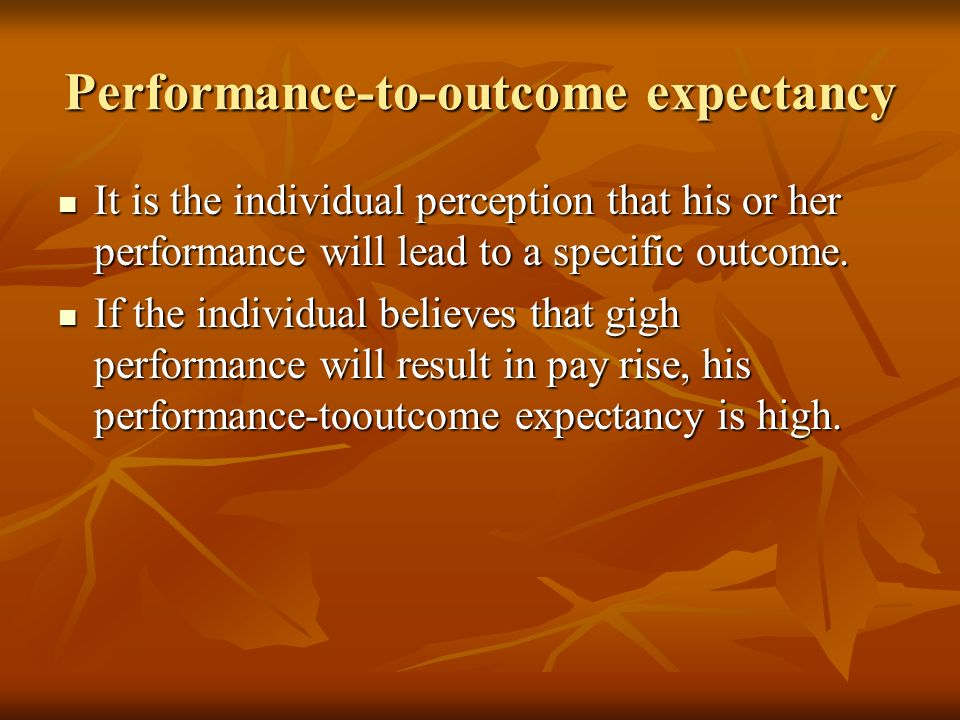Performance-to-outcome expectancy