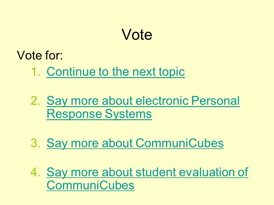 Vote Vote for: Continue to the next topic