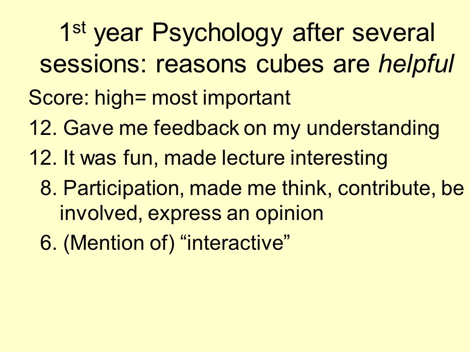 1st year Psychology after several sessions: reasons cubes are helpful