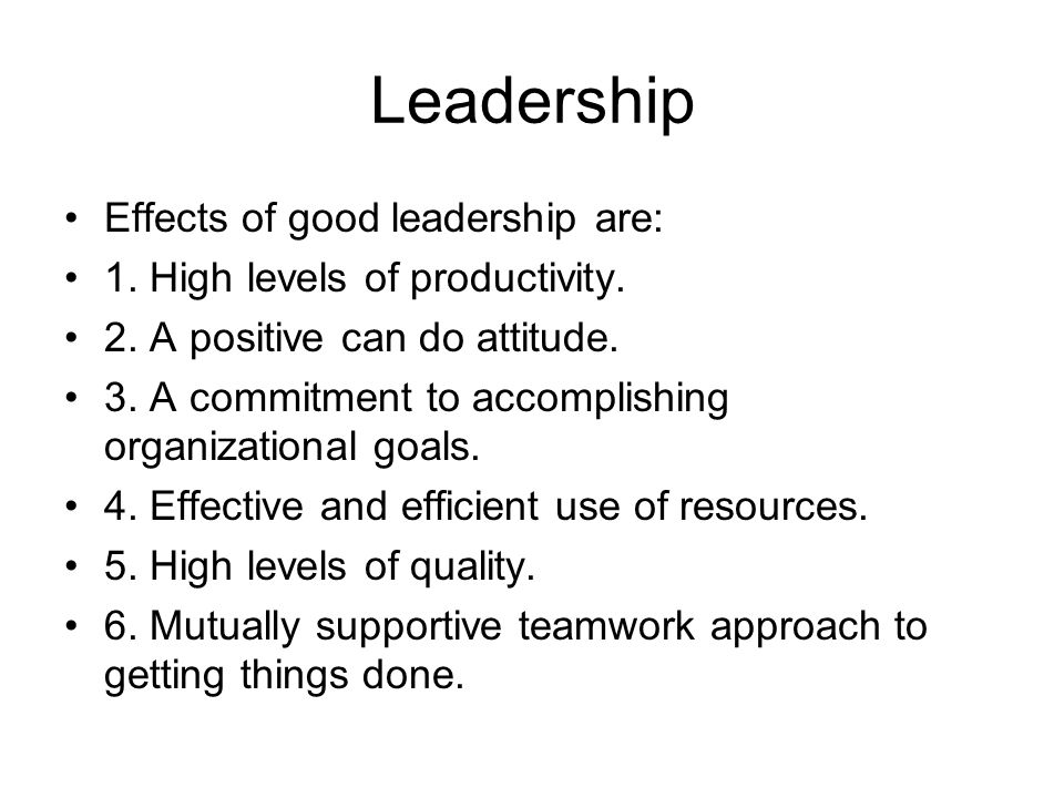 impacts of negative leadership Leadership exists throughout  the call for leadership to influence patient outcomes  both positive and negative, of hospital nursing leadership styles to.