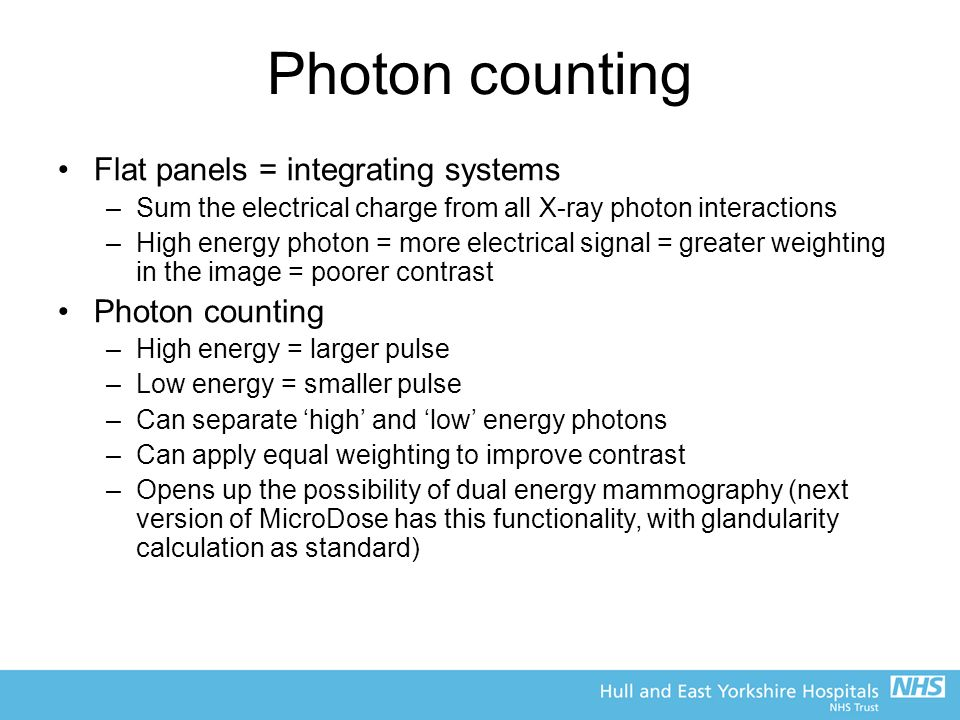 Photon counting Flat panels = integrating systems Photon counting