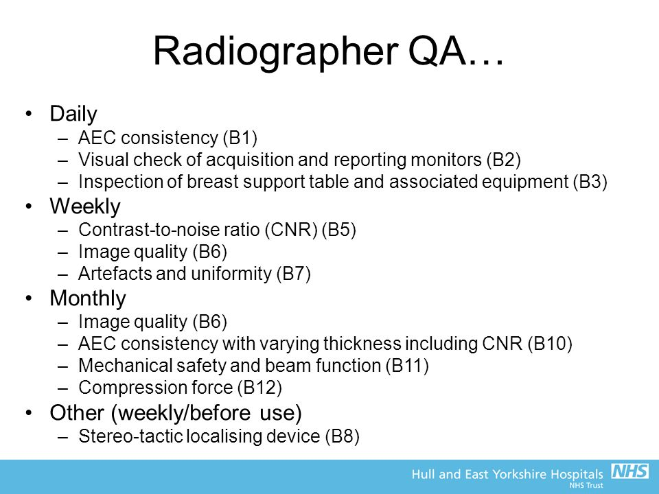 Radiographer QA… Daily Weekly Monthly Other (weekly/before use)