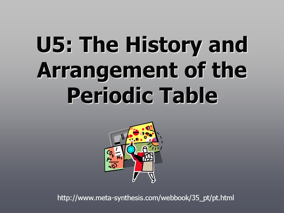 U5: The History and Arrangement of the Periodic Table