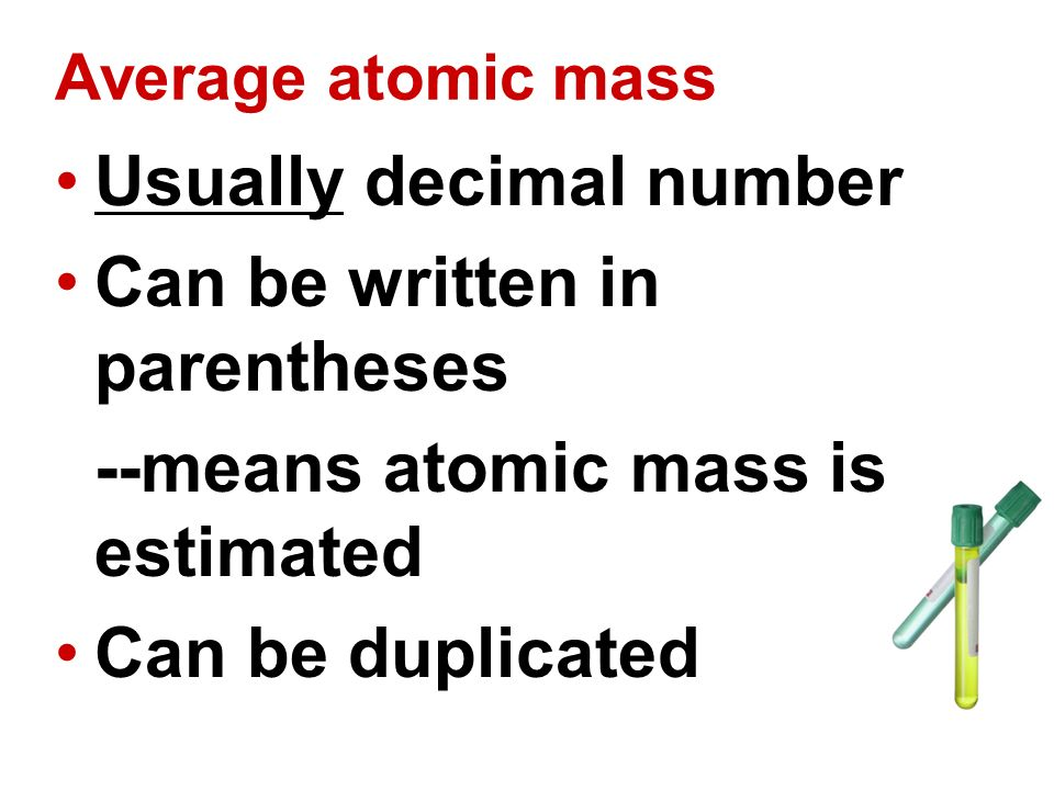 usually decimal number can be written in parentheses - Periodic Table Atomic Mass In Parentheses