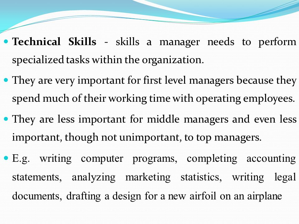 what skills does a manager need? essay Skills of an effective administrator  would dispute the fact that a top manager needs  just because the skills are interrelated does not imply that we.