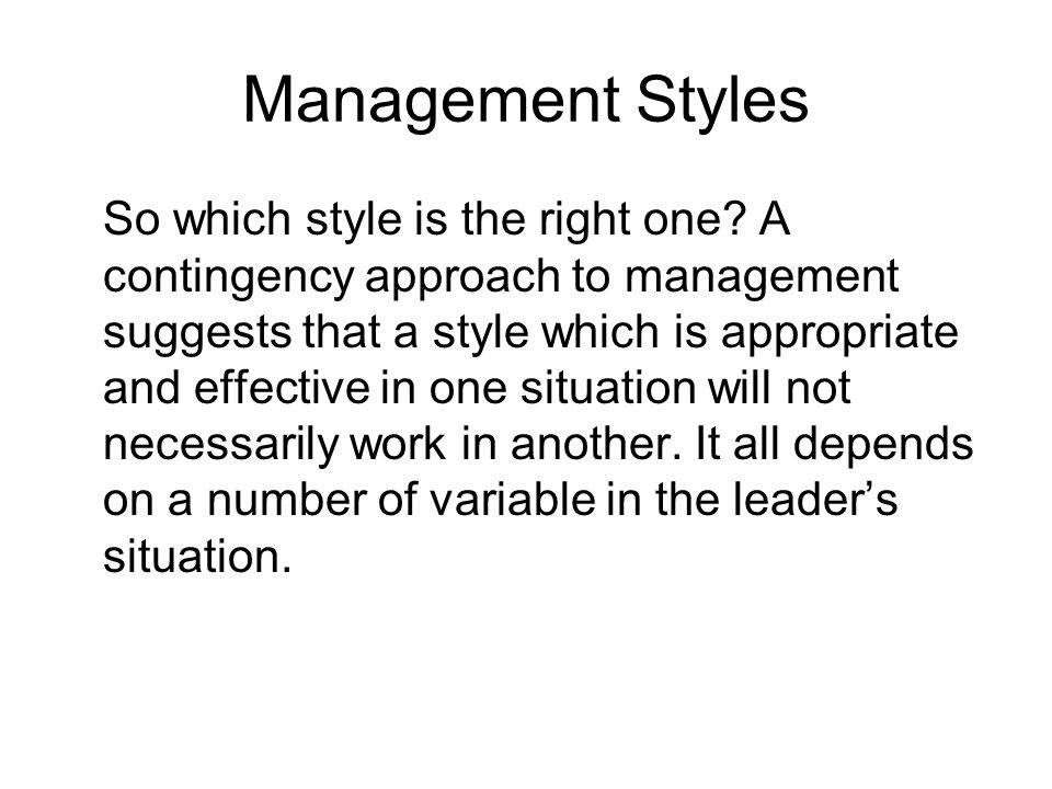 management styles and theories 2018-8-18  those in management  manager's leadership style influenced by personality,  shaplin, and premeaux (1991) identified four general leadership styles.