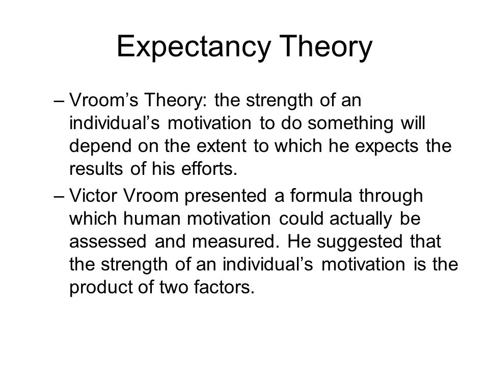 expectancy theory essay Compare and contrast expectancy and goal setting theories of work motivation which do you find the more useful and why essay on goal-setting theory.