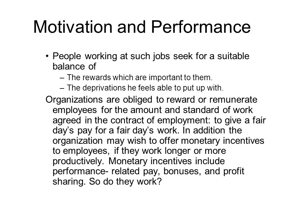 motivation and work performance Some people work for personal fulfillment others work for the love of what they do motivation is unique for diverse people see what fosters motivation.