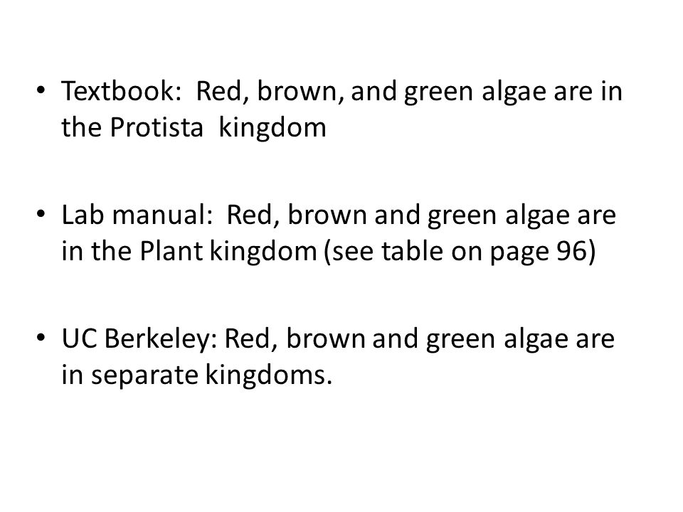 Textbook: Red, brown, and green algae are in the Protista kingdom