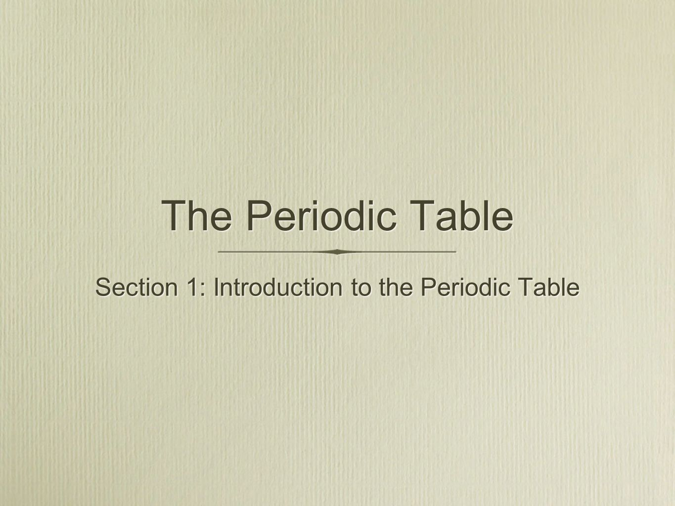 Section 1 introduction to the periodic table ppt video online 1 section 1 introduction to the periodic table gamestrikefo Image collections