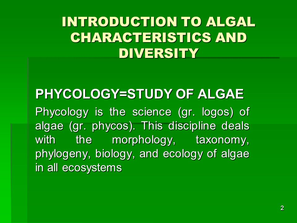 INTRODUCTION TO ALGAL CHARACTERISTICS AND DIVERSITY
