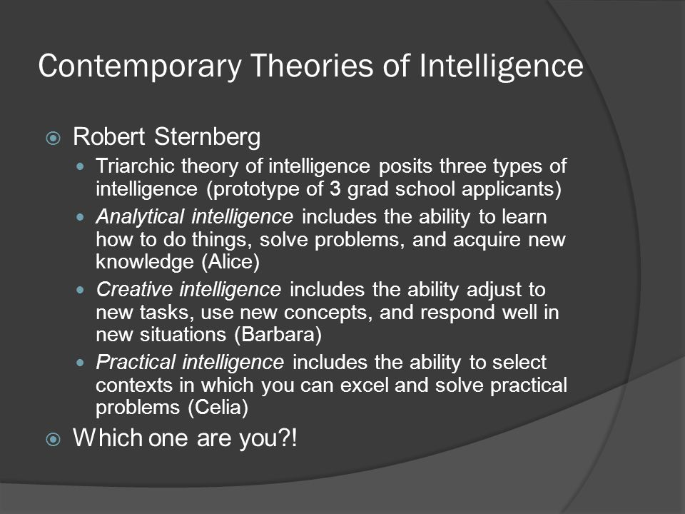compare the early and contemporary theories of intelligence A summary of theories of intelligence in 's intelligence learn exactly what happened in this chapter, scene, or section of intelligence and what it means perfect for acing essays, tests, and quizzes, as well as for writing lesson plans.