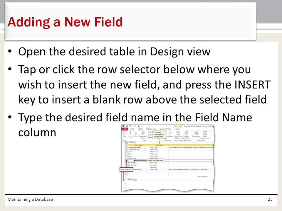 Adding a New Field Open the desired table in Design view