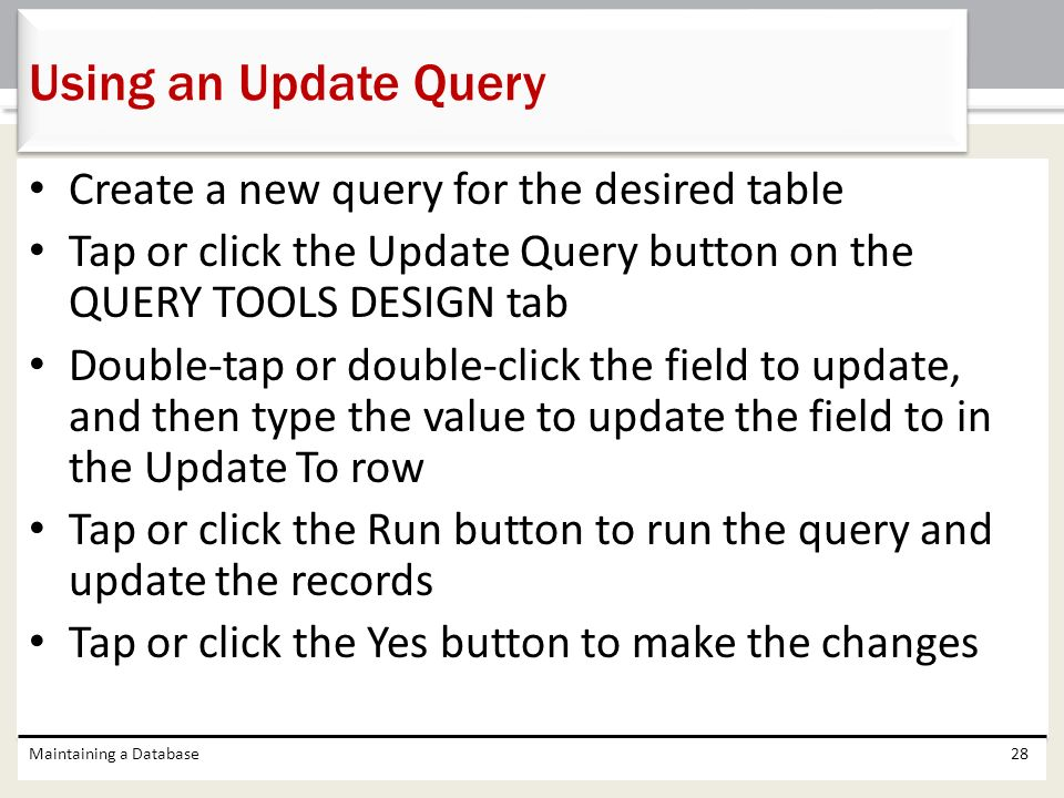 Using an Update Query Create a new query for the desired table