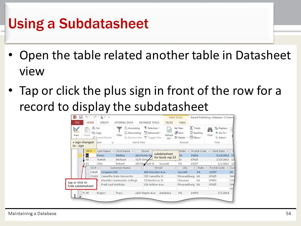 Using a Subdatasheet Open the table related another table in Datasheet view.