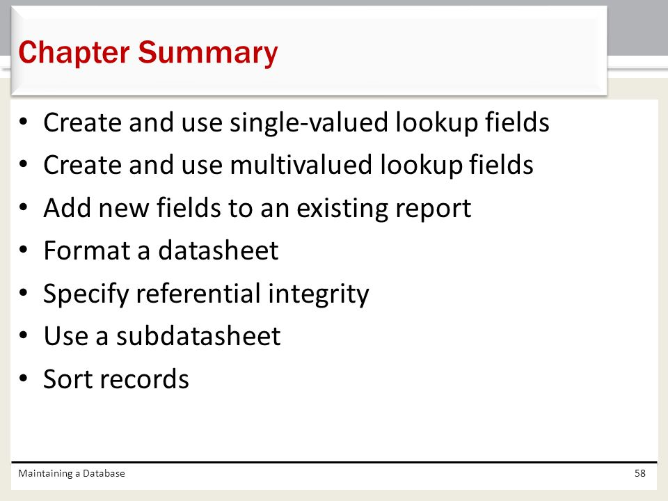 Chapter Summary Create and use single-valued lookup fields