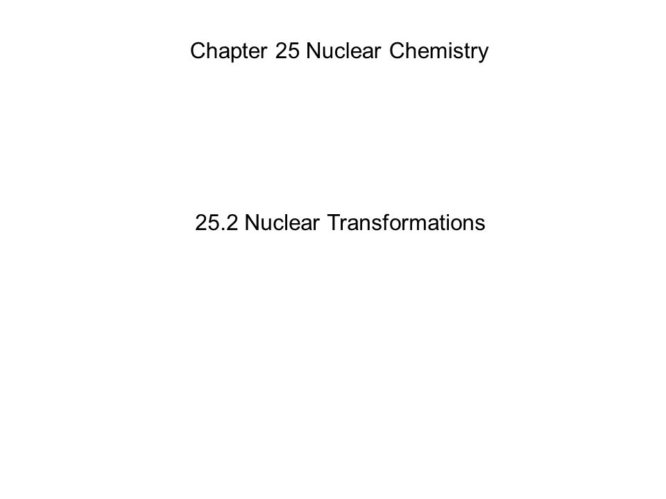 25 2 Nuclear Transformations