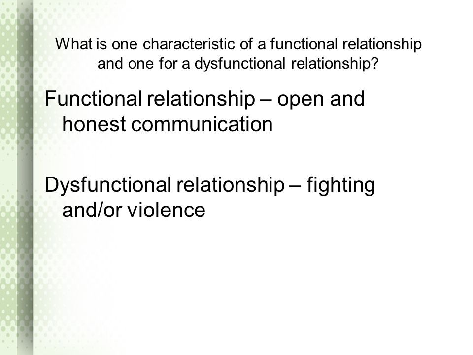 What is one characteristic of a functional relationship and one for a dysfunctional relationship