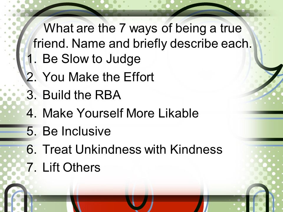 What are the 7 ways of being a true friend