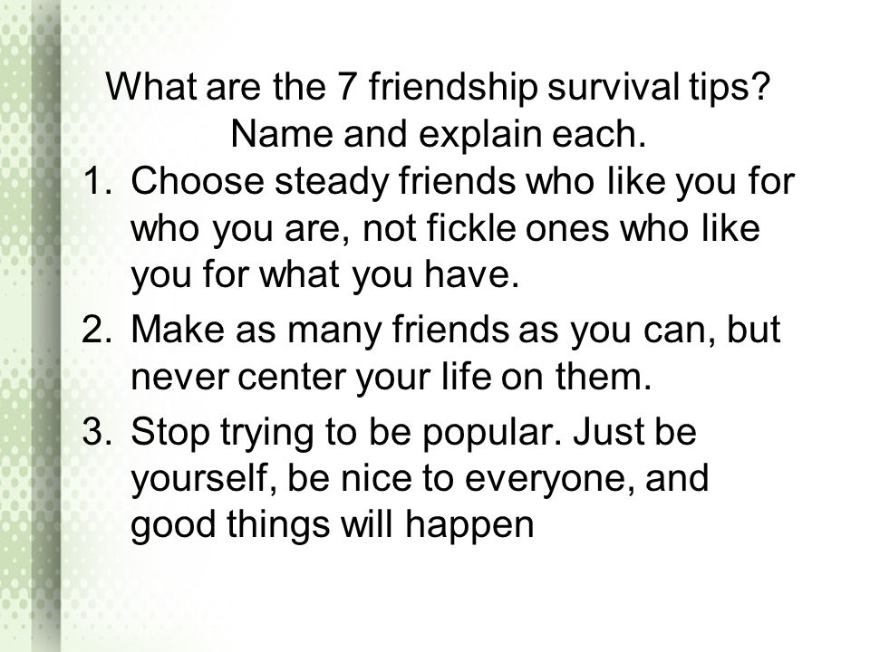 What are the 7 friendship survival tips Name and explain each.