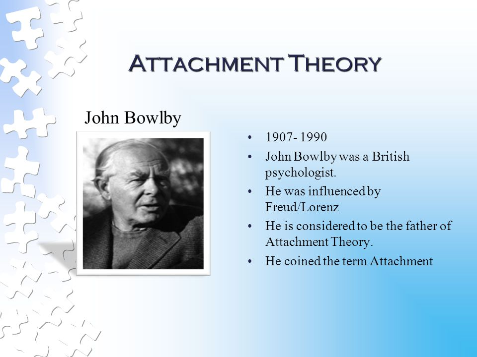 bowlby the father of attachment theory Attachment theory is a concept in developmental psychology that concerns the importance of attachment in regards to personal development specifically, it makes the claim that the ability for an individual to form an emotional and physical attachment to another person gives a sense of stability.