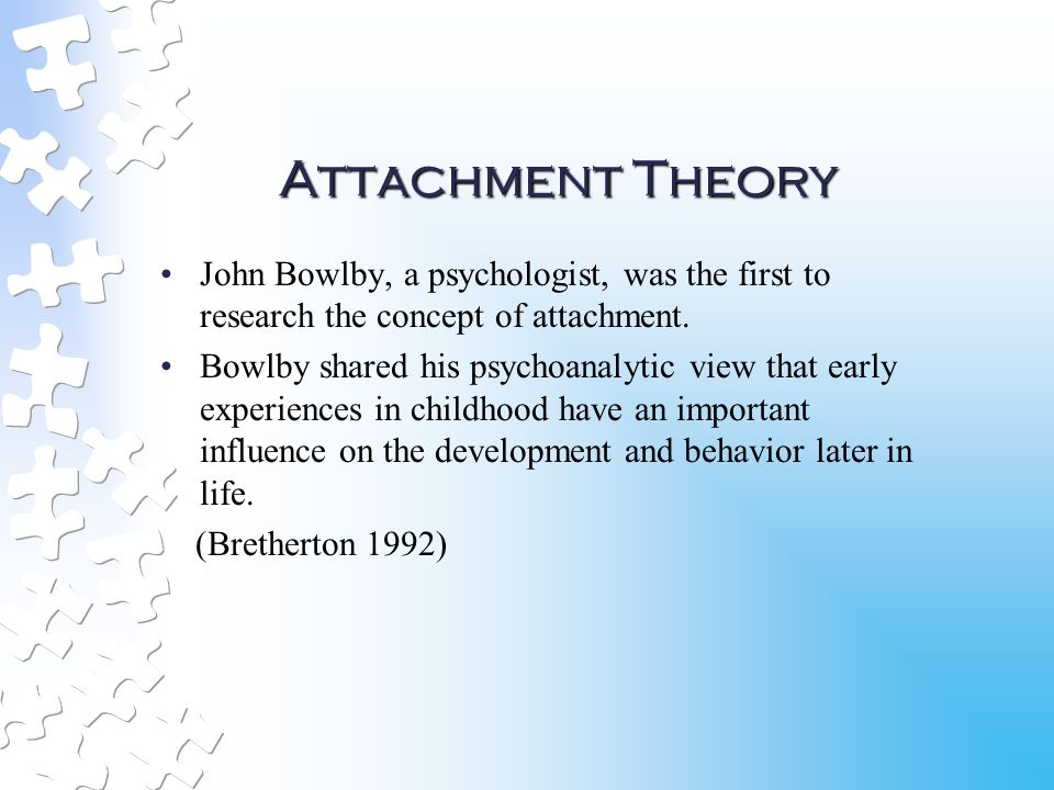 early attachment relationships influence development throughout the lifespan Learn about attachment theory and the effect of childhood  in part three, we  explore the development of attachment patterns beyond infancy and across the   there is mounting evidence that security of attachment can affect.