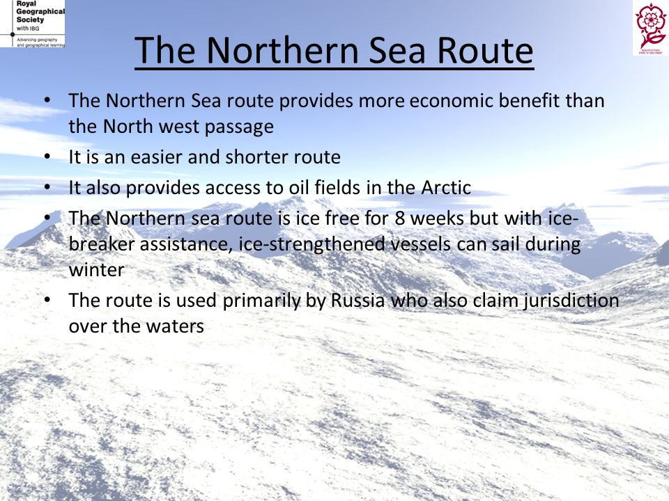 The Northern Sea Route The Northern Sea route provides more economic benefit than the North west passage.