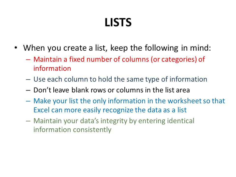 LISTS When you create a list, keep the following in mind: