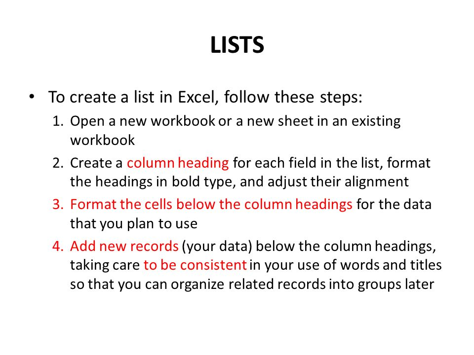 LISTS To create a list in Excel, follow these steps: