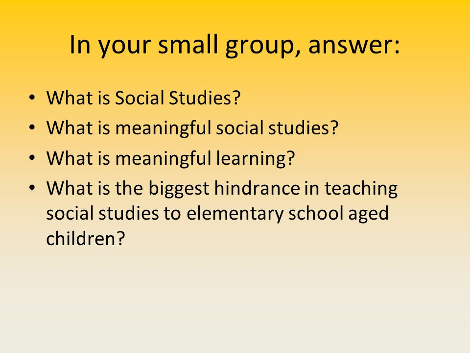 In your small group, answer: