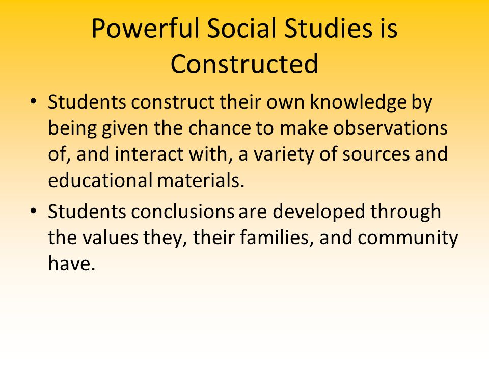 Powerful Social Studies is Constructed