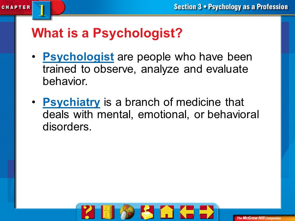 describe what psychologists have learned about Psychologists probe the complex ways that people think, behave, feel, communicate, and perceive the world around them some psychologists focus on clinical work with patients, while others devote themselves to researching the nuances of psychological behavior in any case, psychology is a vast discipline, with numerous career options to choose from.