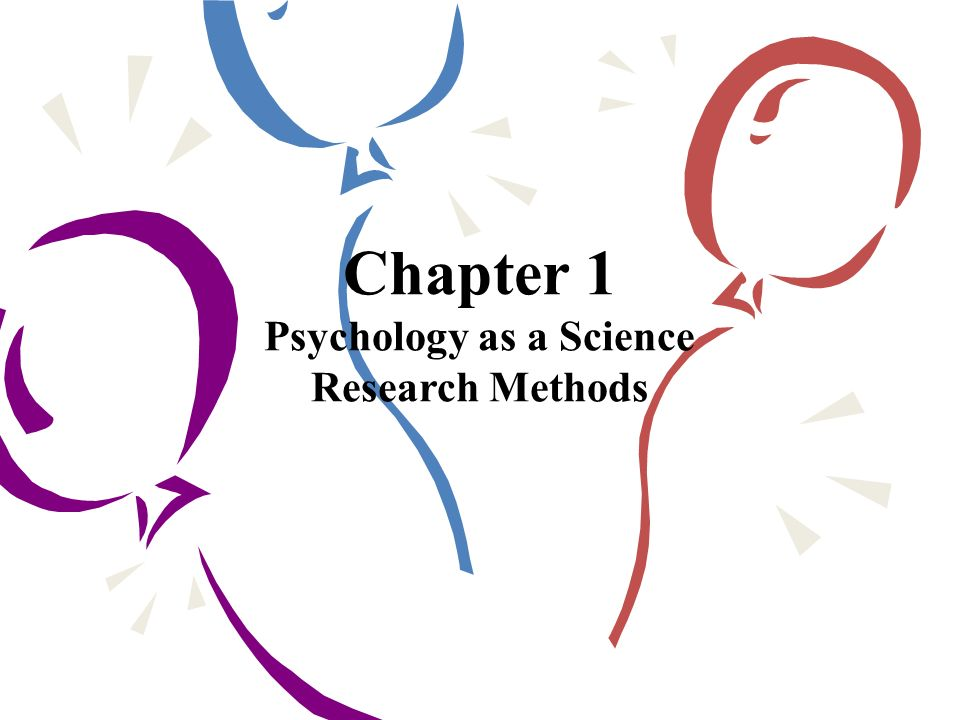 Chapter 1 Psychology as a Science